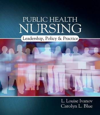 Public Health Nursing: Policy, Politics and Practice by L. Louise Ivanov image