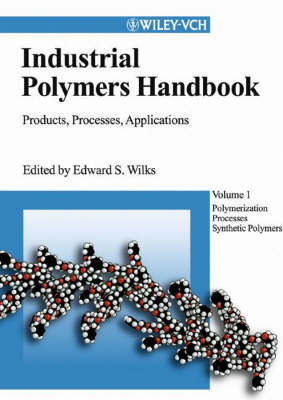 Industrial Polymers Handbook: Products, Processes, Applications by Edward Wilkins image