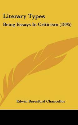 Literary Types: Being Essays in Criticism (1895) by Edwin Beresford Chancellor image