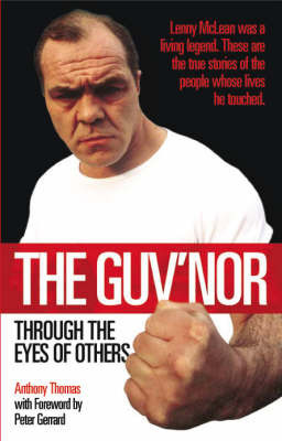The Guv'nor Through the Eyes of Others by Anthony Thomas