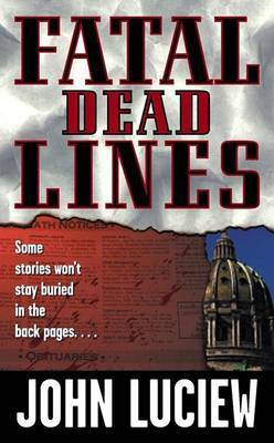 Fatal Dead Lines by John Luciew