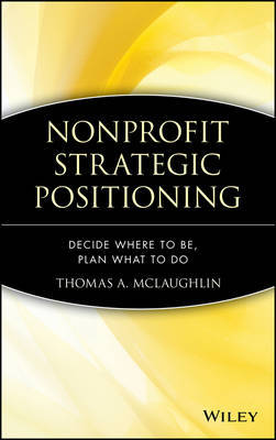 Nonprofit Strategic Positioning by Thomas A McLaughlin