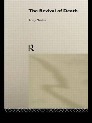 The Revival of Death by Tony Walter