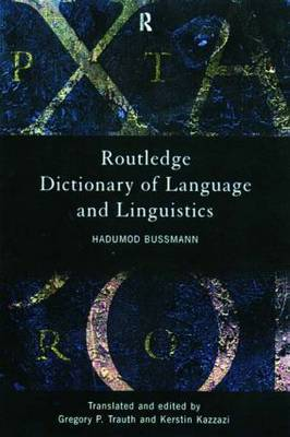 Routledge Dictionary of Language and Linguistics by Hadumod Bussmann