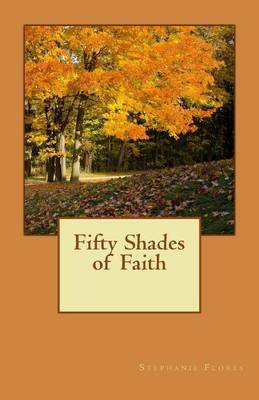 Fifty Shades of Faith by Stephanie Flores image