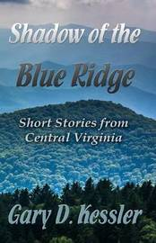 Shadow of the Blue Ridge by Gary , D. Kessler