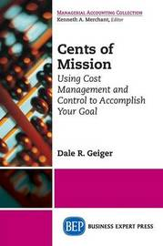 Cents of Mission by Dale R. Geiger