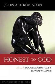 Honest to God, 55th Anniversary Edition by John A.T. Robinson