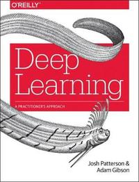 Deep Learning by Josh Patterson
