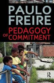 Pedagogy of Commitment by Paulo Freire
