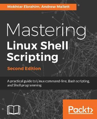 Mastering Linux Shell Scripting, by Mokhtar Ebrahim image