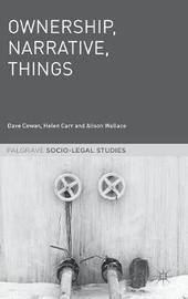 Ownership, Narrative, Things by Dave Cowan