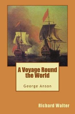 A Voyage Round the World by Richard Walter