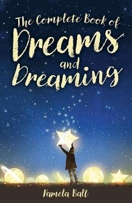 The Complete Book of Dreams and Dreaming | Pamela Ball Book