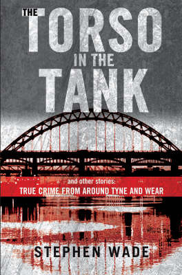 The Torso in the Tank and Other Stories by Stephen Wade image