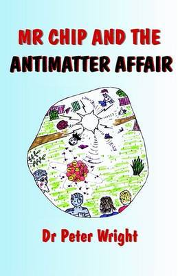 Mr Chip and the Antimatter Affair by Peter Wright image