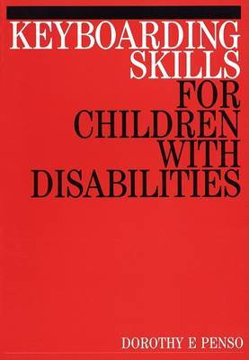 Keyboarding Skills for Children with Disabilities by Dorothy E. Penso image