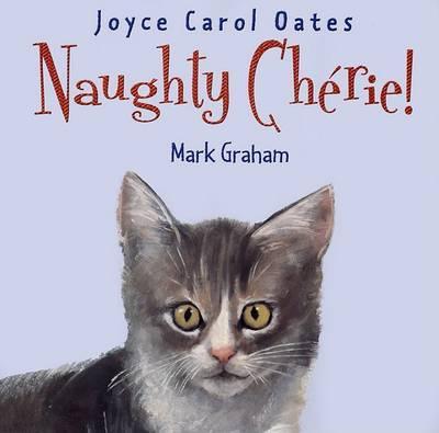 Naughty Cherie! by Joyce Carol Oates image