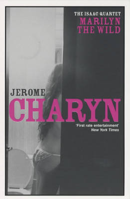 Marilyn the Wild by Jerome Charyn