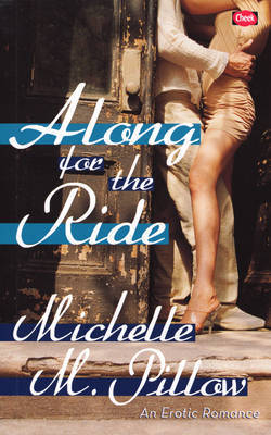 Along for the Ride by Michelle M Pillow