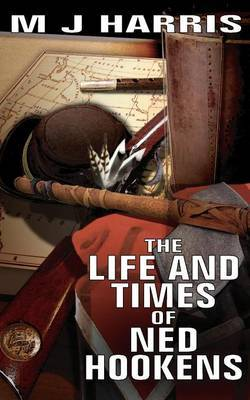 The Life and Times of Ned Hookens by M.J. Harris image