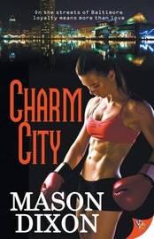 Charm City by Mason Dixon