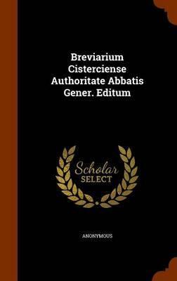 Breviarium Cisterciense Authoritate Abbatis Gener. Editum by * Anonymous image