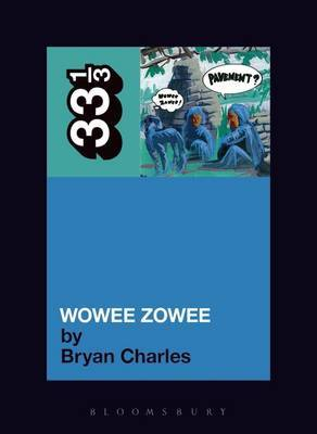 """Pavement's"" ""Wowee Zowee"" by Bryan Charles"