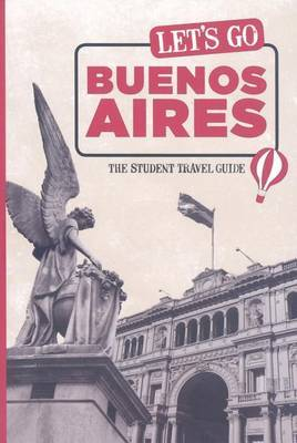 Let's Go Buenos Aires: The Student Travel Guide by Harvard Student Agencies, Inc. image