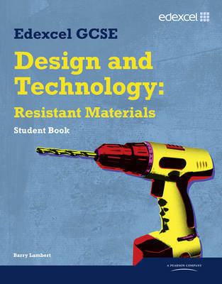 Edexcel GCSE Design and Technology Resistant Materials Student book by Barry Lambert image