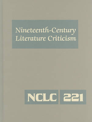 Nineteenth-Century Literature Criticism, Volume 221
