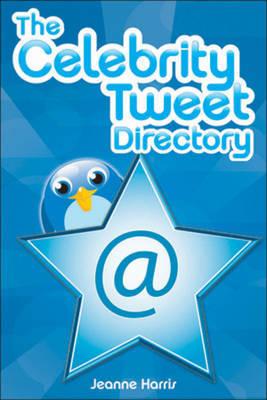 The Celebrity Tweet Directory by Jeanne Harris image