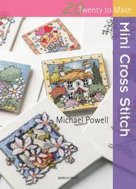 20 to Stitch: Mini Cross Stitch by Michael Powell