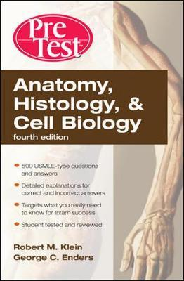 Anatomy, Histology, & Cell Biology: PreTest Self-Assessment & Review, Fourth Edition by Robert Klein