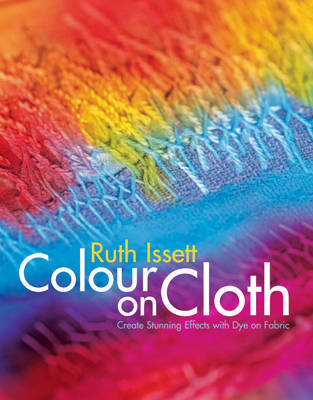 Colour on Cloth by Ruth Issett