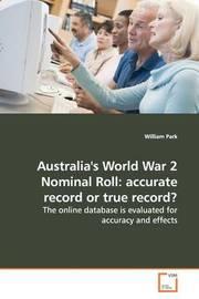 Australia's World War 2 Nominal Roll by William Park
