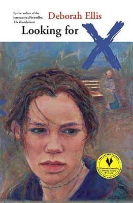 Looking for X by Deborah Ellis