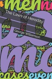 The Laws of Heredity by George Williamson