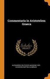 Commentaria in Aristotelem Graeca by Alexander