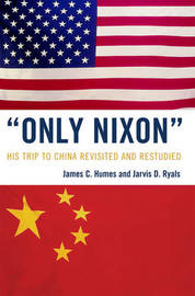 'Only Nixon' by James C Humes image