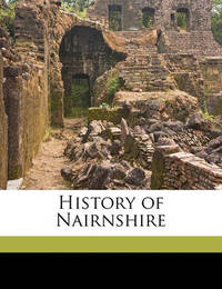 History of Nairnshire by George Bain