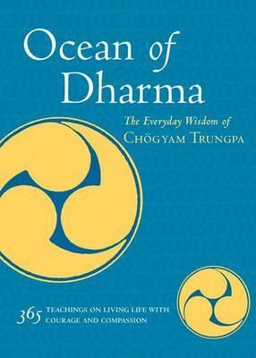 Ocean of Dharma: The Everyday Wisdom of Chogyam Trungpa by Chogyam Trungpa image