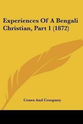 Experiences Of A Bengali Christian, Part 1 (1872) by Cones and Company image