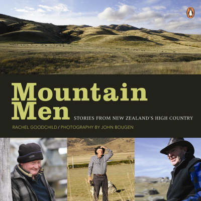 Mountain Men: Stories From New Zealand's High Country by Rachel Goodchild