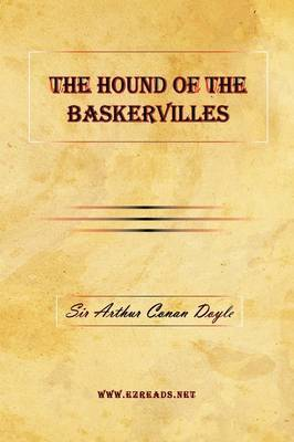 The Hound of the Baskervilles by A Conan Doyle