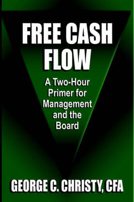 Free Cash Flow by George, C. Christy CFA