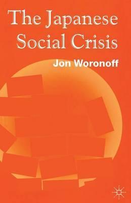 Japanese Social Crisis by Jon Woronoff