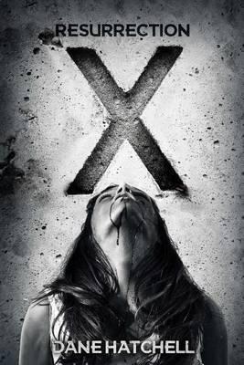 Resurrection X by Dane Hatchell