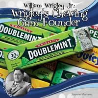 William Wrigley JR. by Joanne Mattern