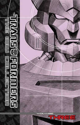 Transformers: The IDW Collection Volume 3 by Simon Furman